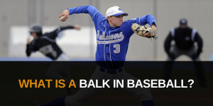 Header image for What is a balk in baseball post: What is a Balk in Baseball? [MindfuseBaseball.com]