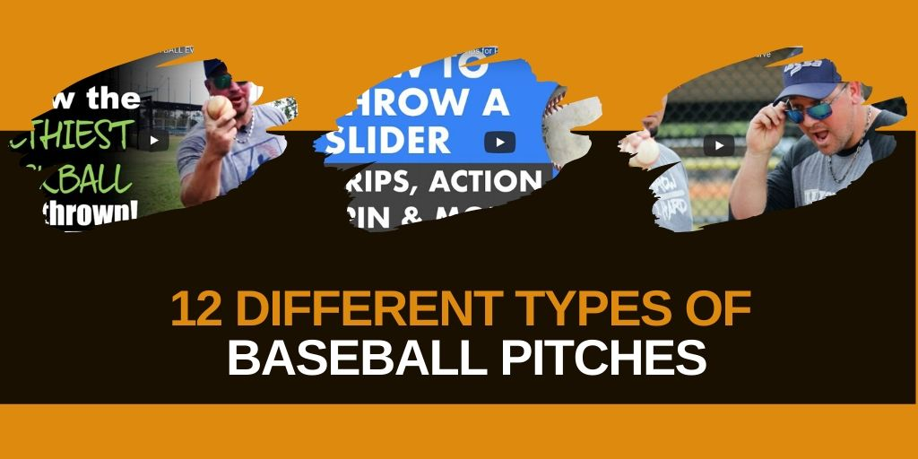 12 different types of baseball pitches explained - Different Types of Baseball Pitches [Mindfusebaseball.com]
