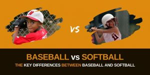 Baseball vs Softball: Explaining The Differences…