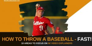Header image for post: How To Throw a Baseball - FAST! [MindfuseBaseball.com]