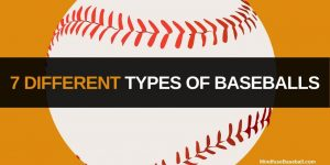 7 Different Types of Baseballs You Can Use: BUT, #7 Is Controversial…