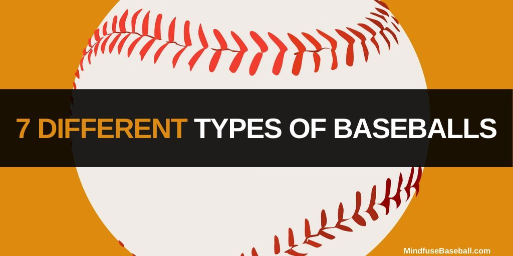 types of baseballs header image: 7 Different Types of Baseballs [MindfuseBaseball.com]