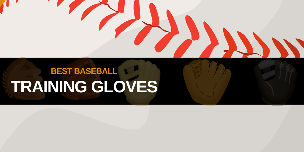 Baseball Training Gloves Header Image