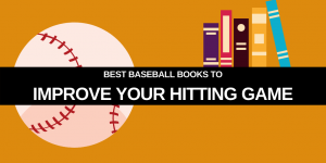Best Baseball Hitting Books: improve Your Hitting