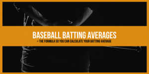 Baseball Batting Averages: Calculate & Compare Your Batting Average…