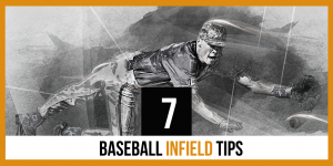 7 Baseball Infield Tips Every Fielder Ought To Know…