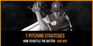 Baseball Pitching Strategies: How To Battle the Batter & Win